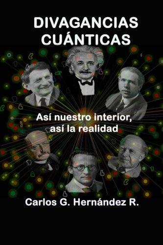 Divagancias Cuánticas:Así nuestro interior, así la realidad