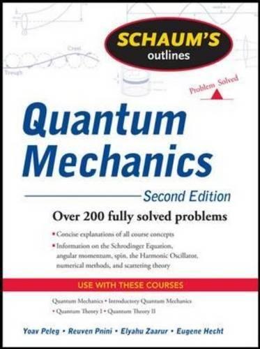 Schaum's Outline of Quantum Mechanics, Second Edition (Schaums Outlines)