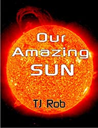 Our Amazing Sun: (Age 6 and above) (Exploring Space)