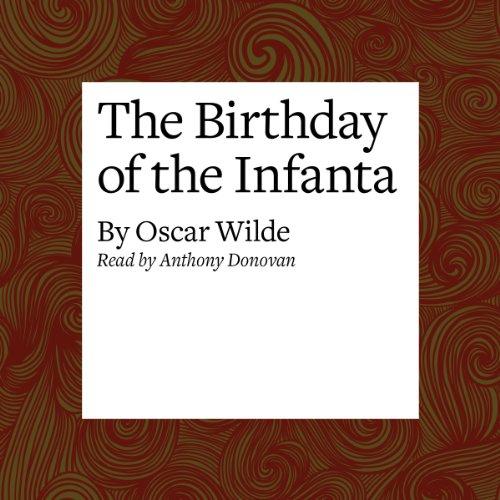 The Birthday of the Infanta  Audiolibri