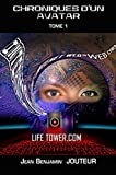 Telecharger Livres Chroniques d un Avatar Life Tower (PDF,EPUB,MOBI) gratuits en Francaise