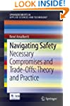 Navigating Safety: Necessary Compromi...