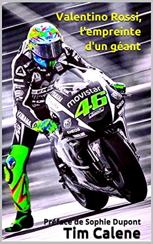 Valentino Rossi, l'empreinte d'un géant (French Edition)