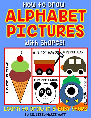 How to Draw Alphabet Pictures with Shapes: Learn to draw in 5 easy steps (English Edition) - How Draw Alphabete To