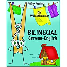 German English: Die Wäscheklammer, Short Stories For Beginners (German-English Bilingual children's book) ESL dual language German English (German Edition)