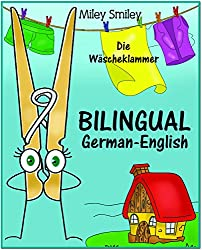 German English: Die Wäscheklammer, Short Stories For Beginners (German-English Bilingual children's book) ESL dual language German English (German Edition)