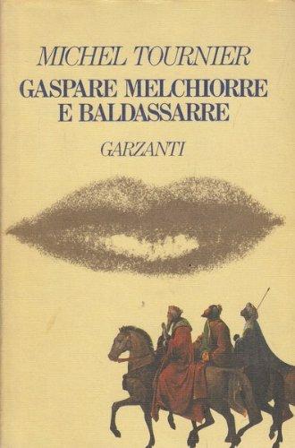 Gaspare Melchiorre E Baldassarre
