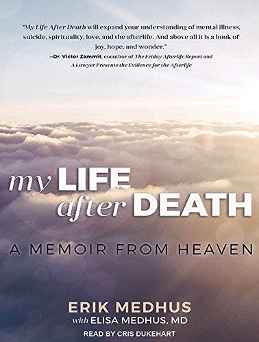 My Life After Death: A Memoir from Heaven por Erik Medhus