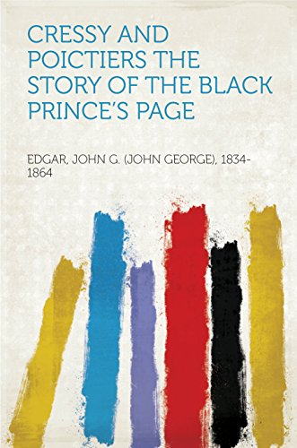 Cressy and Poictiers: The Story of the Black Prince's Page