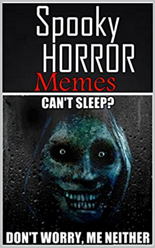 Memes: Spooky Horror Memes - Halloween, Creepy Clowns: (Funny AND Scary) With Funny Memes (English Edition)