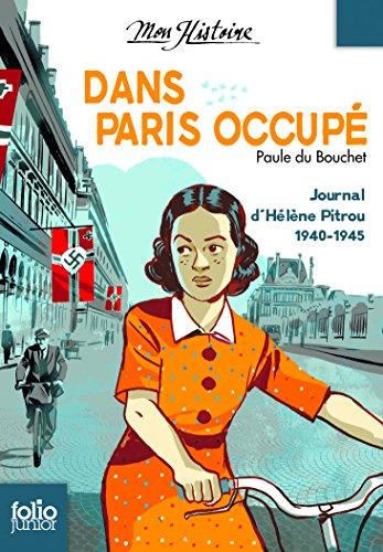 Dans Paris occup: Journal d'Hlne Pitrou, 1940-1945