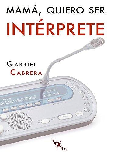 Mamá, quiero ser intérprete por Gabriel Cabrera