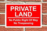 PRIVATE LAND NO PUBLIC RIGHT OF WAY NO TRESPASSING SIGN RED 300mmx200mm Rigid Correx Top Quality 6mm thick