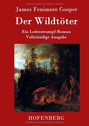 Der Wildtöter (illustrierte Originalausgabe) (Lederstrumpf 1)