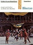DuMont Kunst-Reiseführer.  Bhutan: Kunst u. Kultur im Reich d. Drachen - Gisela Bonn