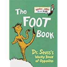 (THE FOOT BOOK: DR. SEUSS'S WACKY BOOK OF OPPOSITES) BY DR SEUSS(AUTHOR)Hardcover Nov-1996