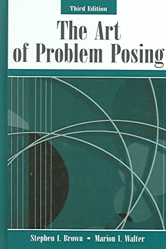 [(The Art of Problem Posing)] [By (author) Stephen I. Brown ] published on (January, 2005)