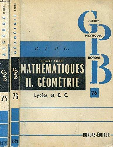 LES MATHEMATIQUES DU BEPC, 2 TOMES (ALGEBRE / GEOMETRIE)