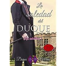 La soledad del Duque (Serie Los Caballeros nº 1)
