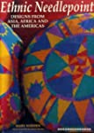Ethnic Needlepoint: Designs from Asia...