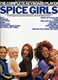 The complete keyboard player: Spice Girls : [fifteen hit songs arranged for all electronic keyboards] : [includes suggested registrations, fingering and lyrics, plus chord symbols and charts]