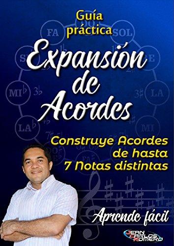 Guía Práctica EXPANSIÓN DE ACORDES MAYORES Y MENORES (construcción de acordes): CONSTRUYE ACORDES