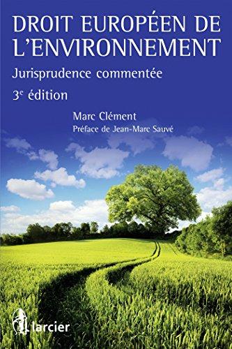 Droit européen de l'environnement: Jurisprudence commentée par Marc Clément