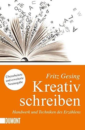 Kreativ schreiben Handwerk und Technik des Erzählens