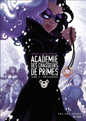 Académie des chasseurs de primes, Tome 2 : Princesses