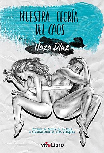 Nuestra teoría del caos por Naza Díaz