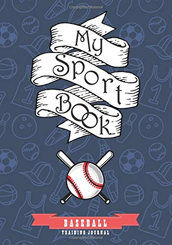 My sport book - Baseball training journal: 200 cream pages with 7