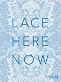 Lace: Here: Now