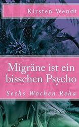Migräne ist ein bisschen Psycho: Sechs Wochen Reha
