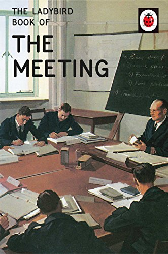 The Ladybird Book of the Meeting (Ladybirds for Grown-Ups 29) (English Edition)