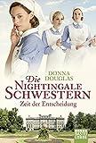 Die Nightingale Schwestern: Zeit der Entscheidung. Roman (Nightingales-Reihe, Band 6)