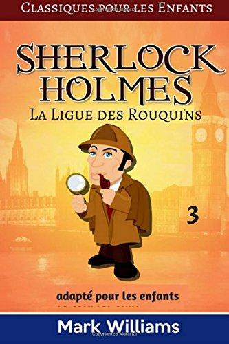 Sherlock Holmes adapté pour les enfants : La Ligue des Rouquins: Large Print Edition par Mark Wiliams