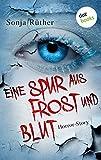 Eine Spur aus Frost und Blut von Sonja Rüther
