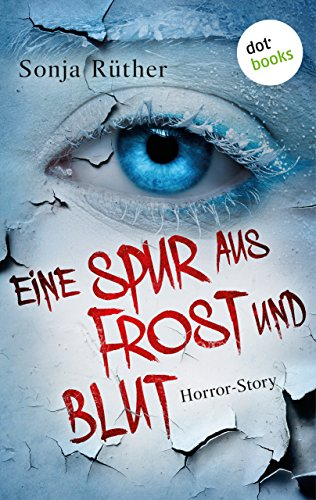 Buchseite und Rezensionen zu 'Eine Spur aus Frost und Blut: Horror-Story' von Sonja Rüther