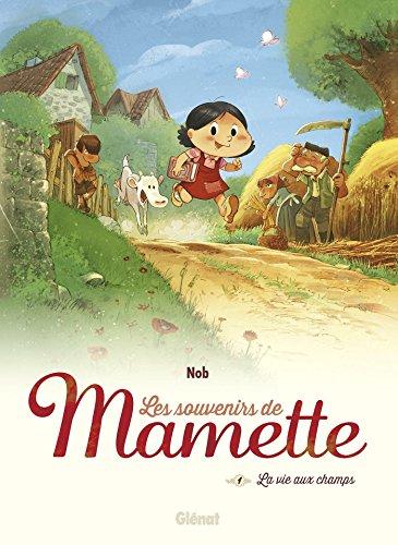 Les souvenirs de Mamette (1) : La vie aux champs