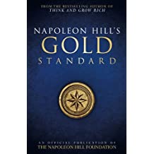 Napoleon Hill's Gold Standard: An Official Publication of the Napoleon Hill Foundation