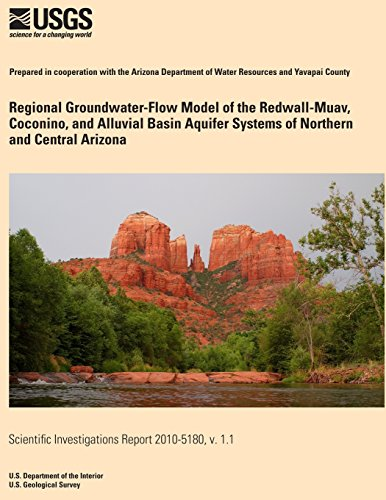 Regional Groundwater-Flow Model of the Redwall-Muav, Coconino, and Alluvial Basin Aquifer Systems of Northern and Central Arizona por U.S. Department of the Interior