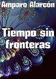 Tiempo sin fronteras (Spanish Edition)