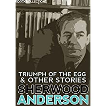Triumph of the Egg and Other Stories (Sherwood Anderson Collection) (English Edition)