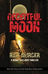 Deceitful Moon (The Second Manny Williams Thriller) by Rick Murcer (2013-01-28)