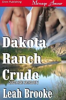 Dakota Ranch Crude [Dakota Heat 2] (Siren Publishing Menage Amour) von [Brooke, Leah]