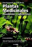 Gran diccionario ilustrado de las plantas medicinales: Todo lo que hay que saber sobre más de 1.300 especies de plantas con propiedades medicinales comprobadas (Ilustrados)