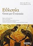 Euloghia. Greco per il triennio. Per il Liceo classico. Con espansione online