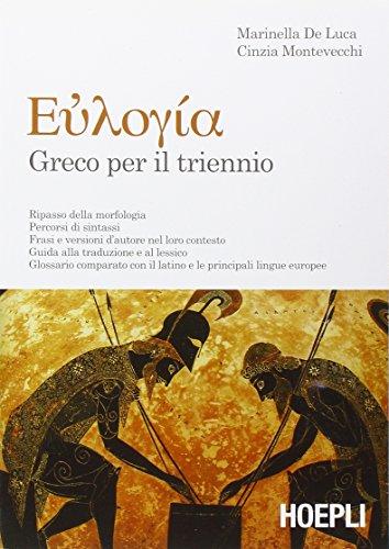 Euloghia. Greco per il triennio. Con espansione online. Per il Liceo classico