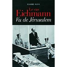 Le cas Eichmann: Vu de Jérusalem