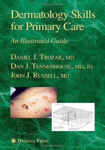 Dermatology Skills for Primary Care: An Illustrated Guide (Current Clinical Practice) Softcover reprint of Edition by Trozak, Daniel J., Tennenhouse, Dan J. (2010) Paperback